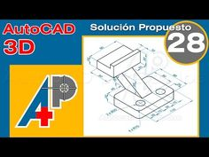 Solución Propuesto 28 - AutoCAD 3D - YouTube