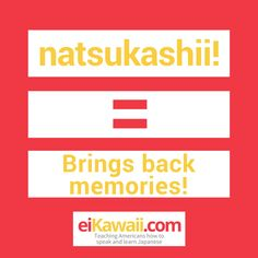 Day 18 of 365. Natsukashii! I love this word. Use it anytime you feel nostalgic or have those throwback moments. #japanese #japaneseculture #japaneselanguage #japaneselife #japaneselesson #japaneselifestyle #japaneseteacher #japaneseliving #japaneselearning #japaneselessons #japanesetutor #japanesetravel #eiKawaii #culture #lesson #learning #learningjapanese #learnjapanese #speak #learn #travel #challenge #kaiwa #teaching #passion #awesome #fun #eichan #wordoftheday #365daychallenge