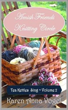 Amish Friends Knitting Circle - Volume 2 - Tea Kettles Sing