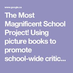 The Most Magnificent School Project! Using picture books to promote school-wide critical thinking project. – readingpowergear
