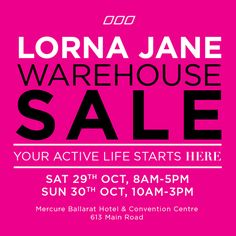You asked for it BALLARAT… The Lorna Jane WAREHOUSE SALE is coming to you! UP TO 60% OFF activewear, giveaways & more! Your active life starts here. WHEN: Sat 29th Oct, 8am-5pm Sun 30th Oct, 10am-3pm WHERE: Mercure Ballarat Hotel & Convention Centre, 613 Main Road, Golden Point Yes, we accept Eftpos, Cash and Gift Cards. Food and drinks available to purchase onsite. …
