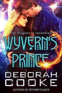 Wyvern's Prince, #2 of the Dragons of Incendium series of paranormal romances by… Prince Dragon, Dragon Princess, Prince Today, New Books, Books To Read, Paranormal Romance Series, Fantasy Romance, Cute Quotes, Novels