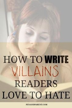 to Write Villains Readers Love to Hate How to write villains readers love to hate. Character development, writing tips, writer tips.How to write villains readers love to hate. Character development, writing tips, writer tips. Creative Writing Tips, Book Writing Tips, Writing Help, Writing Skills, Writing Prompts, Writing Ideas, Improve Writing, Editing Writing, Article Writing