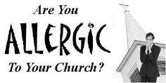 Are You Allergic To Your Church?