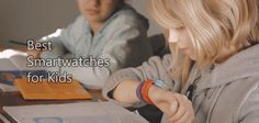 Best Smartwatches for Kids - Right NOW in 2017