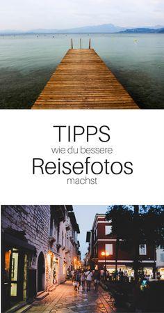 Tipps wie du bessere Reisefotos machst
