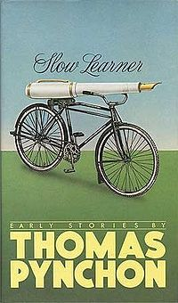 Slow Learner is the 1984 published collection of six early novellas by the American novelist Thomas Pynchon, originally published in various sources between 1959 and 1964.