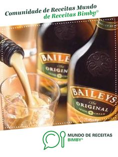 Baileys Original, Food And Drink, The Originals, Recipe, Drinks, Virgin Party Drinks, Portuguese Recipes, Community, Crack Crackers