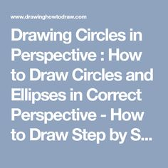 Drawing Circles in Perspective : How to Draw Circles and Ellipses in Correct Perspective - How to Draw Step by Step Drawing Tutorials