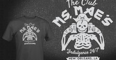 Our T-shirt featuring The Club Ms. Mae's in New Orleans