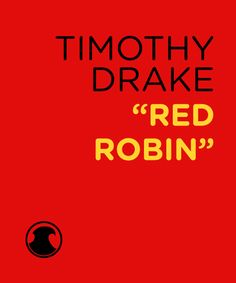 """TIMOTHY DRAKE """"RED ROBIN"""""""