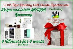 New Age Mama: 2016 Epic Holiday Gift Guide Spectacular Dripo and intelliARMOR #Giveaway @las930 @intelliARMOR @GetDripo #SMGN