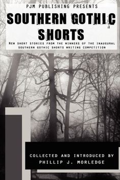 Bestseller Books Online Southern Gothic Shorts Kerry Donoghue, Drew McCoy, Conor de Bruler, Patrick Brian Miller, Chris Deal, Rondal Robinson, Cyndy Edwards Lively, Kathleen Gerard, Tyler Bumpus $16.95  - http://www.ebooknetworking.net/books_detail-0955976553.html