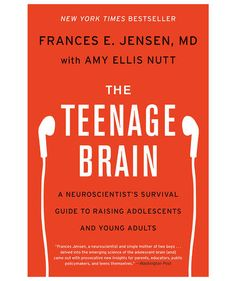 The Teenage Brain: A Neuroscientist's Survival Guide to Raising Adolescents and Young Adults, by Frances E. Jensen | 19 Powerful Books About Motherhood