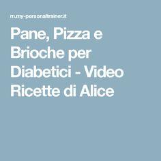 Pane, Pizza e Brioche per Diabetici - Video Ricette di Alice