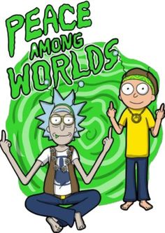 Rick and Morty x Peace Among Worlds