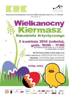 Wielkanocny Kiermasz Rękodzieła Artystycznego - Zapraszamy 5 kwietnia 2014 r., do Klubu Kuźnia Ośrodka Kultury im. C. K. Norwida, os. Złotego Wieku 14, godz. 10.00-17.00, wstęp wolny.
