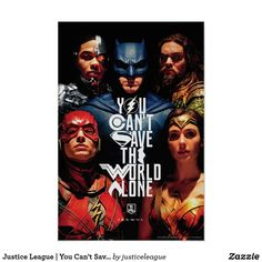 Justice League | You Can't Save The World Alone Poster - justice league movie, dc comics, super hero, the flash, super man, cyborg, wonder woman, batman, aqua man, can't save the world alone, poster, art, wall art