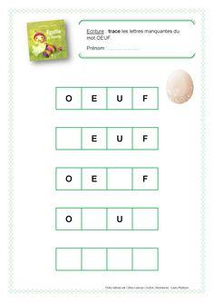 OEUF  lettres à compléter Rosille la chenille   http://www.amazon.fr/PS-MS-GS-Rosille-chenille-C%C3%A9line-Lamour-Crochet/dp/2362040275/ref=sr_1_3?s=books&ie=UTF8&qid=1395154963&sr=1-3&keywords=c%C3%A9line+lamour-crochet