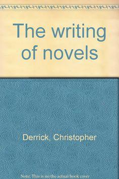 The Writing of Novels - Christopher Derrick - PN3365 .D44 1970