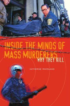 Inside the Minds of Mass Murderers (HV6515 .R253 2005)