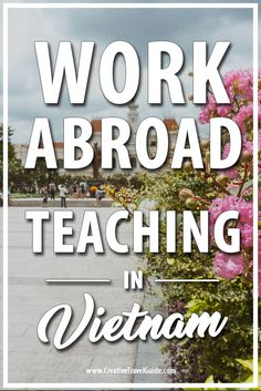 Frances shares her experience moving, living and teaching in Vietnam; her lifestyle, typical day teaching and travel opportunities. Travel Jobs, Work Travel, Travel Info, Travel Stuff, Travel Guides, Tokyo Japan Travel, Teaching English Online, Work Abroad, China Travel