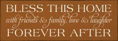 Bless This Home With Friends & Family, Love & Laughter Forever After (small)