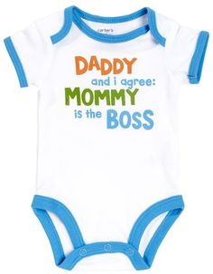 Daddy and I agree, Mommy is the Boss. Funny baby onesie.
