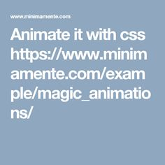 Animate it with css  https://www.minimamente.com/example/magic_animations/