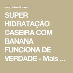 SUPER HIDRATAÇÃO CASEIRA COM BANANA FUNCIONA DE VERDADE - Mais Estilosa