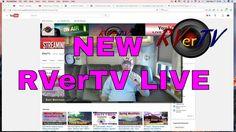 """New RVerTV """"LIVE"""" RV Channel..."""