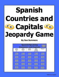 Spanish Speaking Countries and Capitals Jeopardy Game  by Sue Summers - Students…
