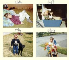 Members of Pearl Jam when they were children. So cute! Eddie Vedder, Jeff Ament, Mike McCready, and Stone Gossard.
