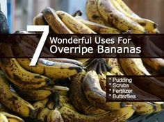 7 Wonderful Uses for Overripe Bananas