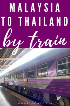 How to Travel from Malaysia to Thailand by Train - everything you need to know about travelling from KL or Penang to Bangkok Overland. PLUS what it's like on board the sleeper train in Thailand Thailand Destinations, Thailand Travel Guide, Asia Travel, Travel Destinations, Penang Island, Backpacking Asia, Train Pictures, By Train, Koh Tao
