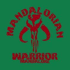 Awesome 'Mandalorian+warrior' design on TeePublic! - from mandalore (SciFi Tshirts)