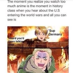 Anime/manga: Hetalia and SNK Characters: America and Germany, SO HILARIOUS! My School Life, I School, Fangirl, Hetalia Funny, Hetalia Anime, Memes, Hetalia Axis Powers, Fandoms, Anime Meme
