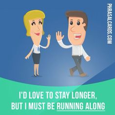 """Run along"" means ""to go away, to leave""."