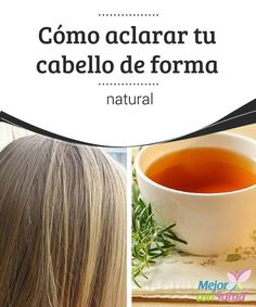 Cómo aclarar tu cabello de forma natural  Si te has preguntado en alguna ocasión si es posible aclarar el cabello de una forma natural, la respuesta es sí. Ahora bien, hay que matizar un detalle: