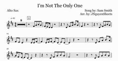 Sam Smith - I'm Not The Only One (Saxophone Sheet Music) LOVE THIS SONG!