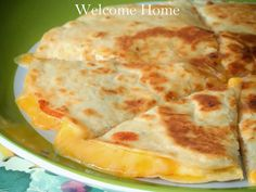 Welcome Home Blog: ♥ Cheese Quesadillas