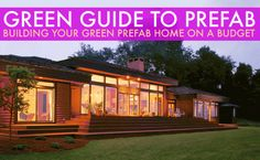 GREEN GUIDE TO PREFAB: Building Your Green Prefab Home on Budget | Inhabitat - Sustainable Design Innovation, Eco Architecture, Green Building