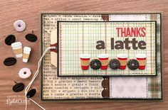 """""""Thanks a Latte"""" card by Lauren Bergold; coffee brads and doughnut brads by Eyelet Outlet:"""