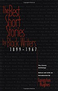 THE BEST SHORT STORES BY BLACK WRITERS FROM 1899-1967