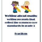Fraction writing activities geared toward 5th grade. The writing prompts reflect common core state standards in fourth and fifth grade.  The ideas ...