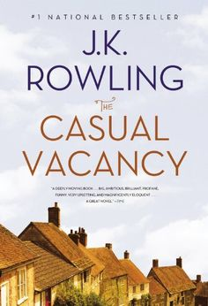 The Casual Vacancy by J.K. Rowling. Fiction Book Review.
