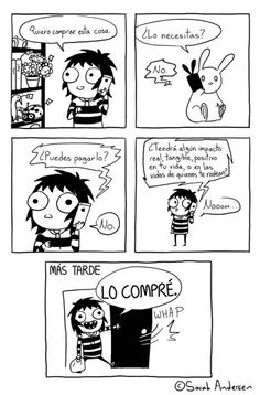 Consumerism in a nutshell. © Doodle Time by Sarah Andersen. Sarah See Andersen, Sarah Anderson Comics, Sara Anderson, Cute Comics, Funny Comics, Sarah's Scribbles, The Awkward Yeti, Funny Quotes, Funny Memes