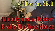 Our Elves on the Shelf are Missing and a Robber Broke The Tree House. What a Mess ________________________________________ The Elf Tradition Have you ever wo. The Elf, Elf On The Shelf, Shelf Ideas, Insight, Shelves, Outfit, House, Shelving, Clothes
