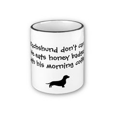 Dachshund dont care  he eats #honeybadger with his morning coffee