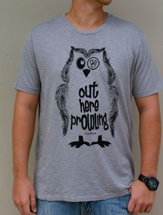 Style- Fashion - Out Here Prowling! T-Shirt!! NEW  - Clothing - Diverge Apparel www.divergeapparel.com